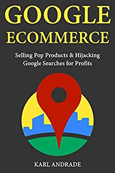 Google E-commerce – Selling Pop Products & Hijacking Google Searches for Profits